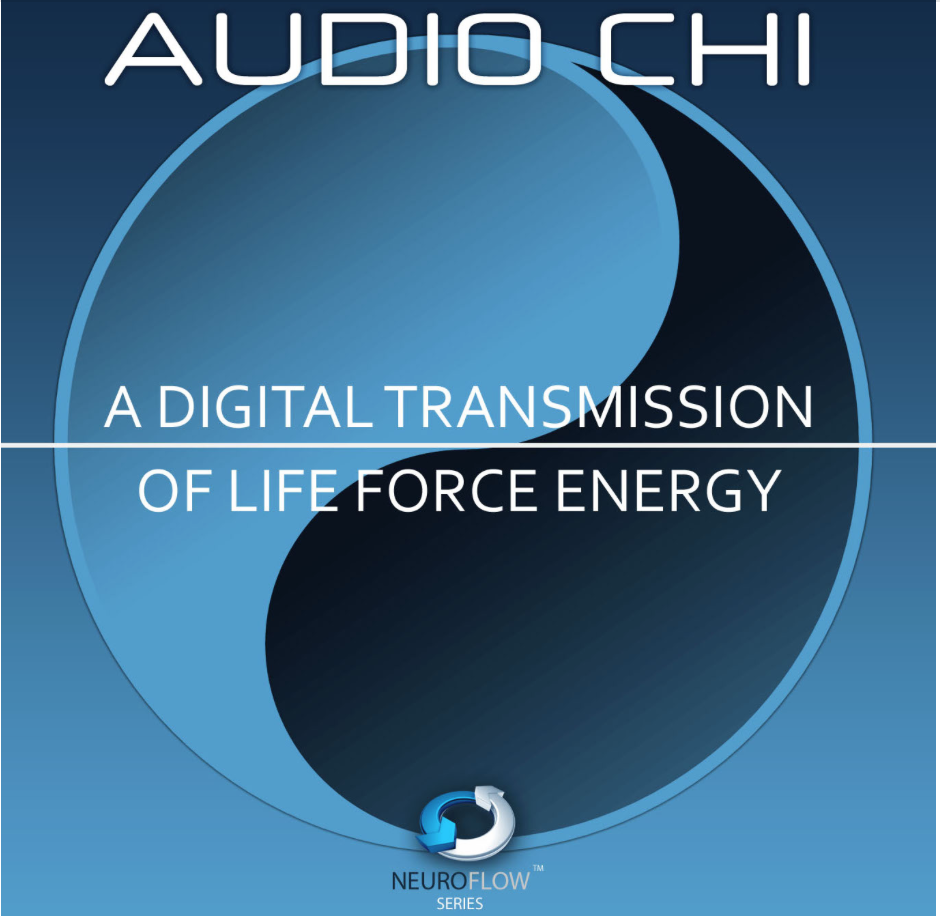 Audio Chi - A Digital Transmission of Life Force Energy