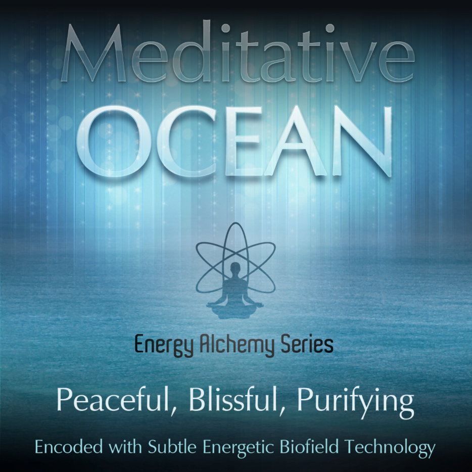 Meditative Ocean Peaceful. Blissful. Purifying. Encoded with Subtle Energetic Biofield Technology.