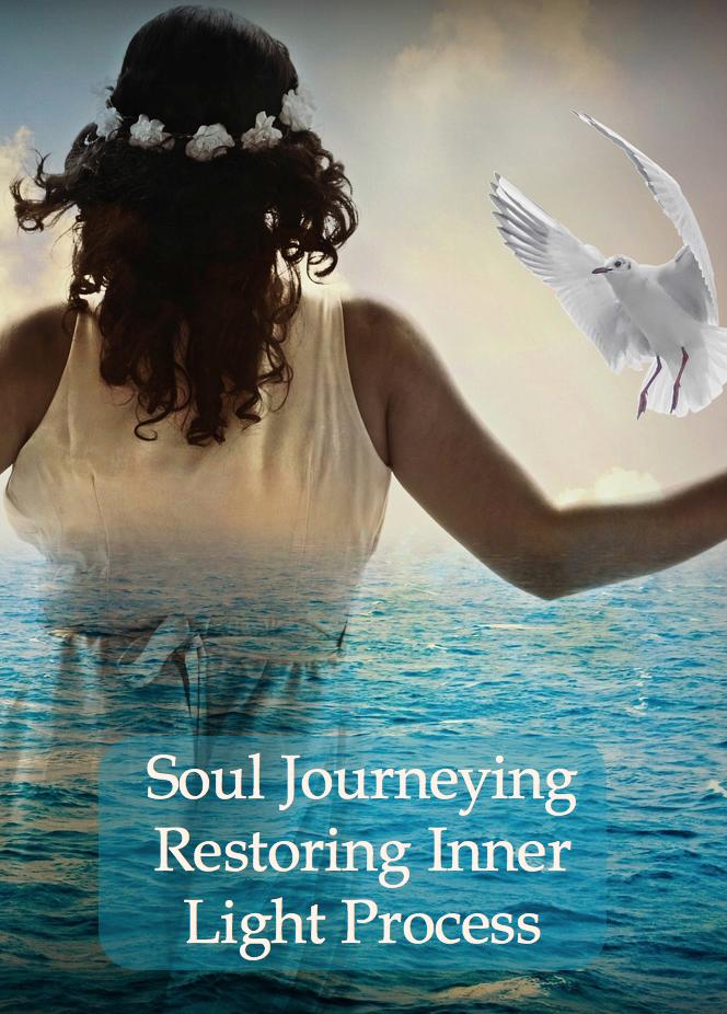 Training for Soul Journeying Restoring Inner Light Process