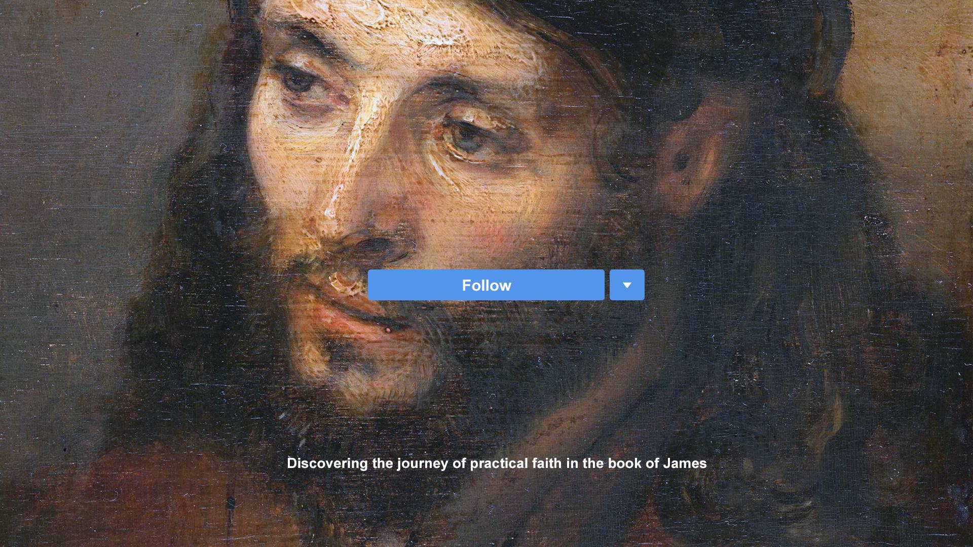 Follow - Part 3 - Faith and Works