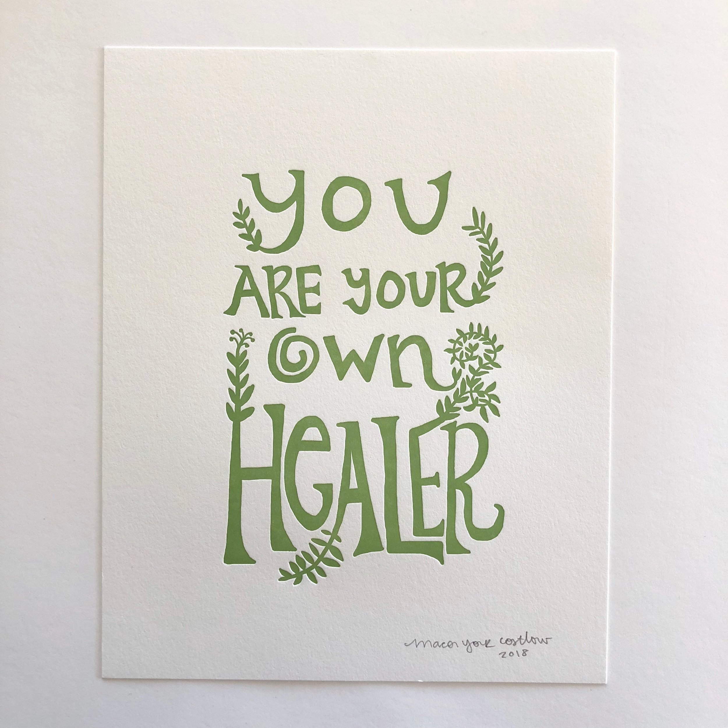 YOU ARE YOUR OWN HEALER     Hand-lettering and artwork. Printed in a rich green ink.