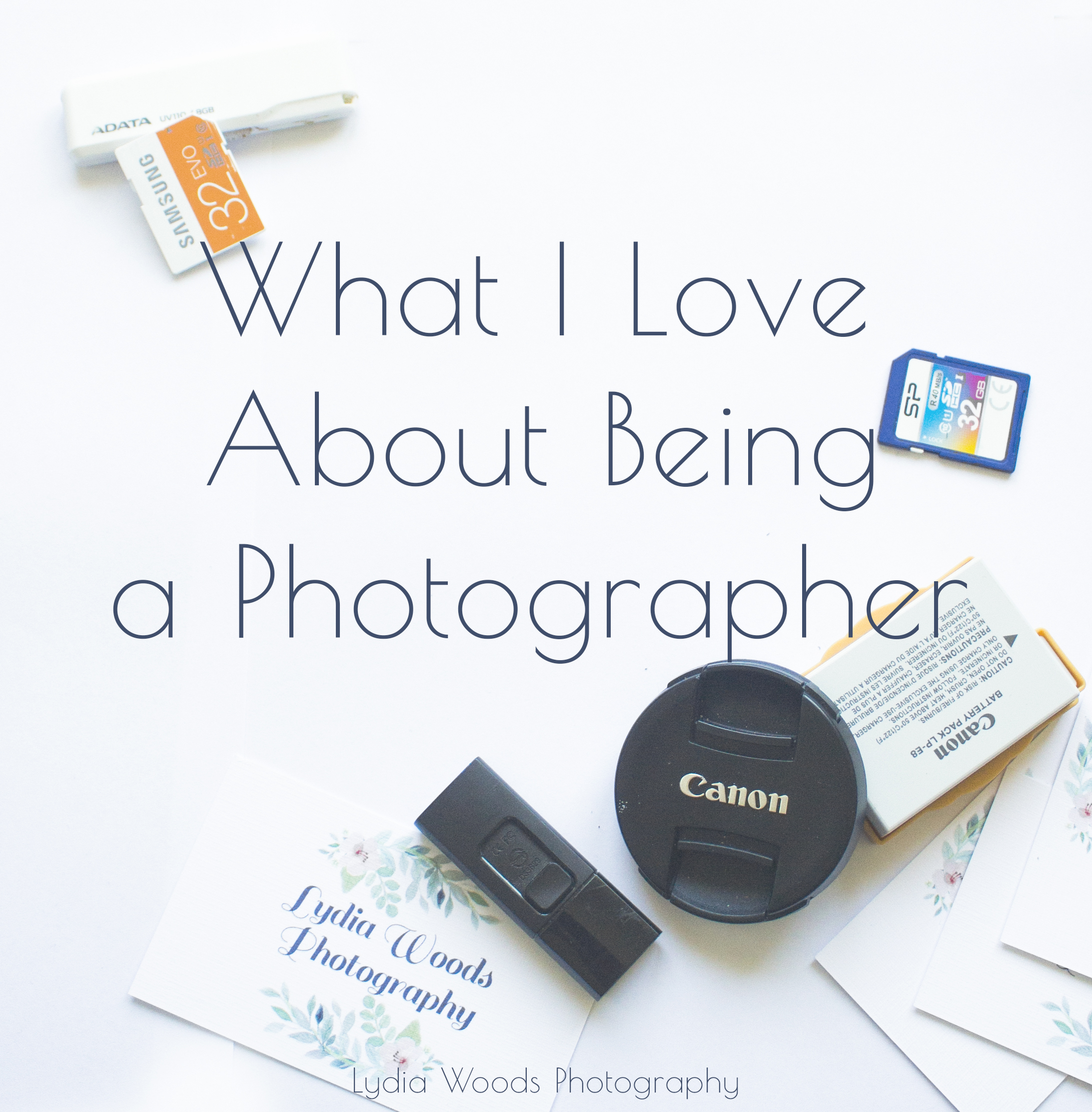 What I Love About Being A Photographer-Lydia Woods Photography.jpg