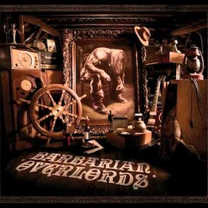 Barbarian Overlords | Barbarian Overlords Released 2011