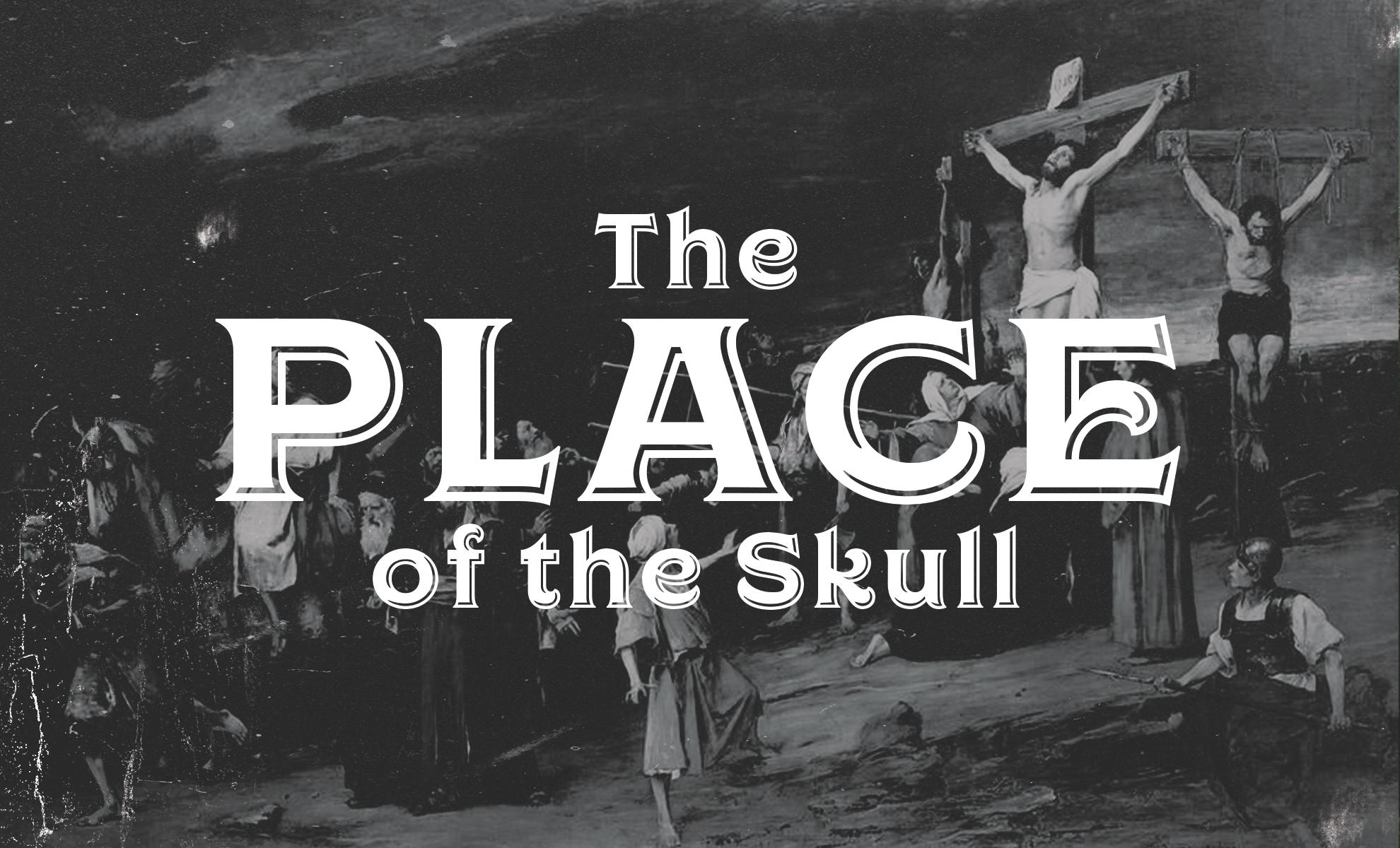 4 Good-Friday-Photo-Slides-2017 The PLace of the Skull B.jpg