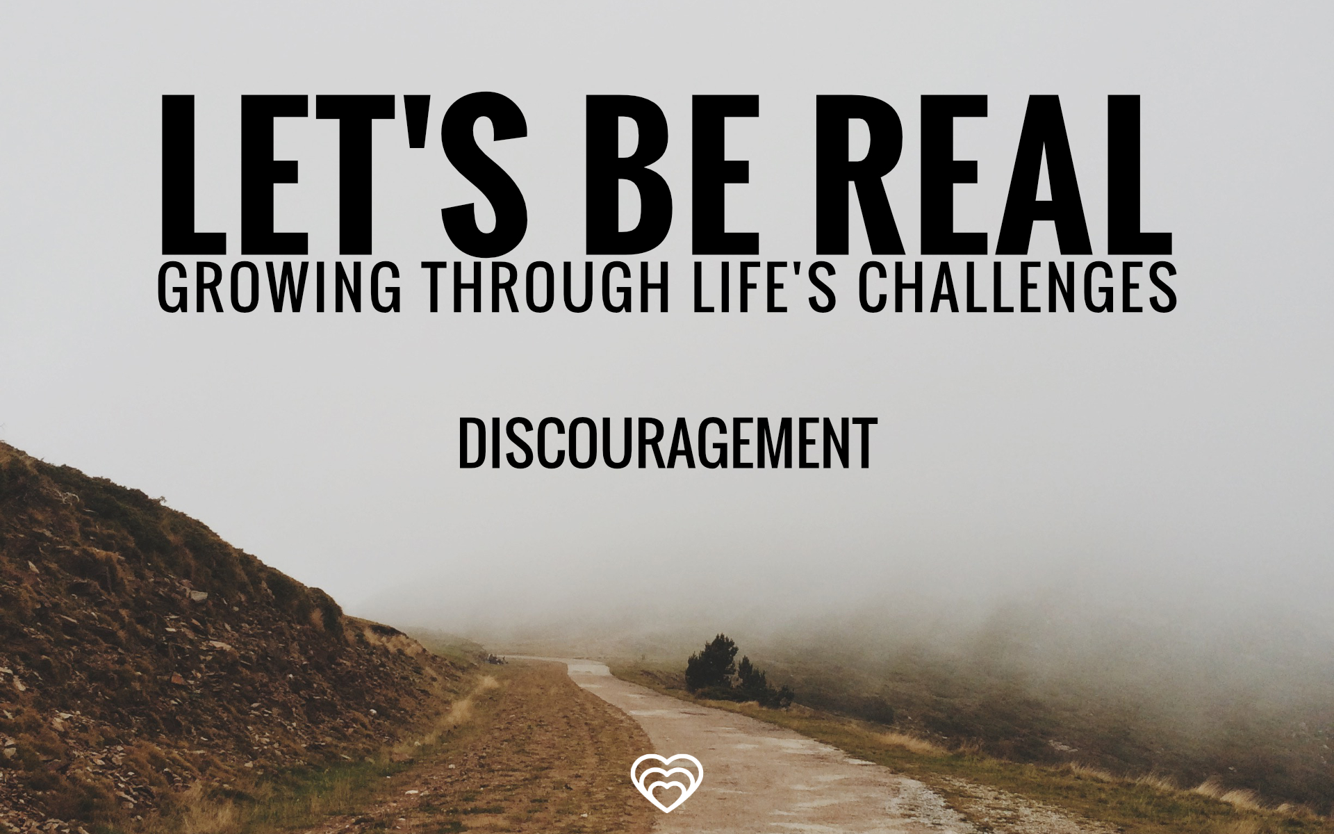 lets be real discouragement.jpg