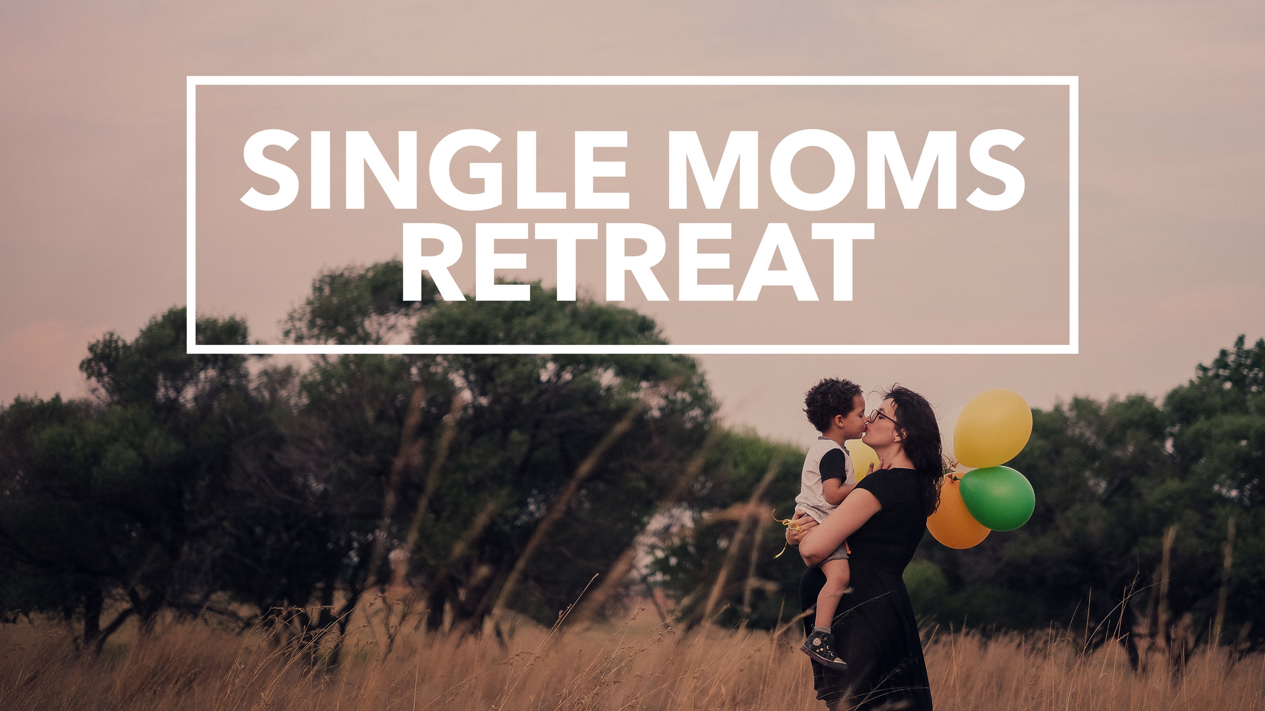 Single Moms Retreat.jpg
