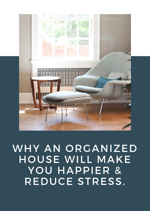 Why an organized house will make you happier, reduce stress.jpg