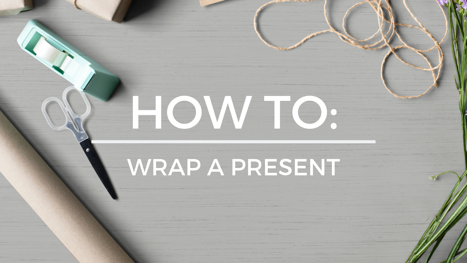How to Wrap a Present