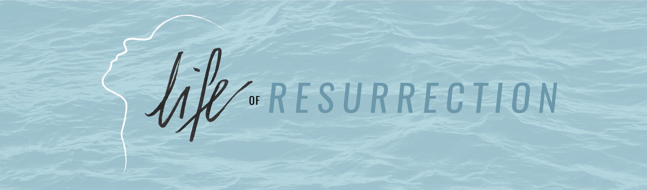 LifeOfResurrection-web.jpg