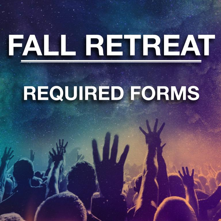 Fall Retreat Required Forms.jpg
