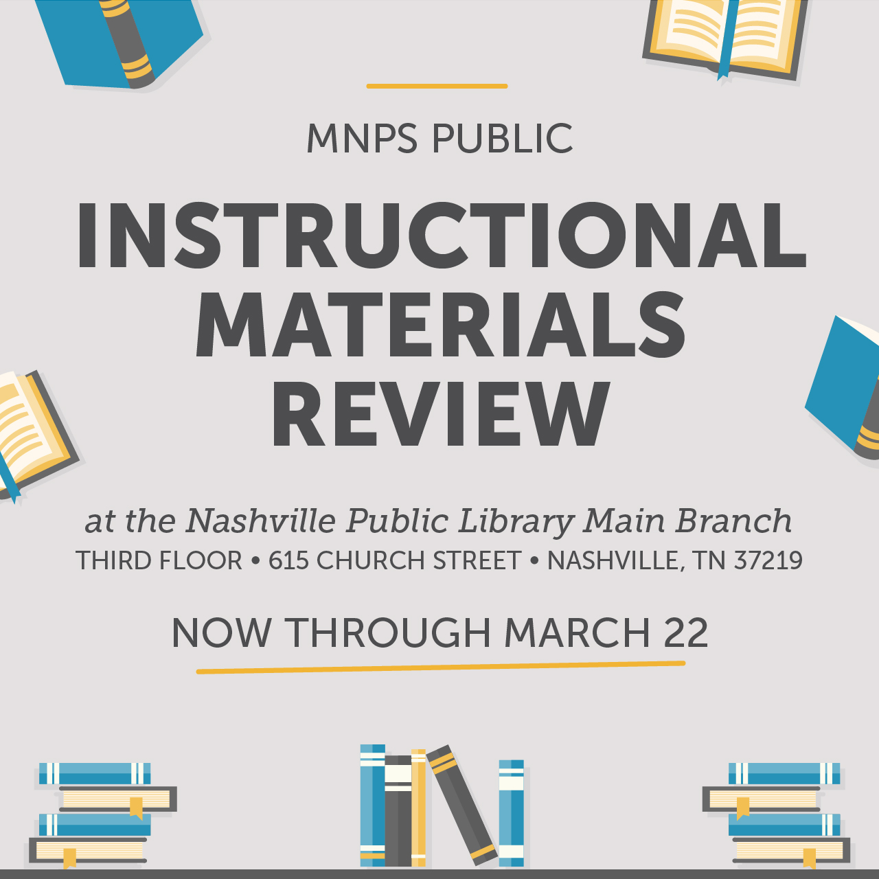 MNPS is hosting public review for 2019-20 instructional materials and textbooks. Visit the Nashville Public Library's main branch at 615 Church Street now through March 22 to provide feedback on these materials. Visit the 3rd floor at the Nashville Public Library and ask to view the textbooks.