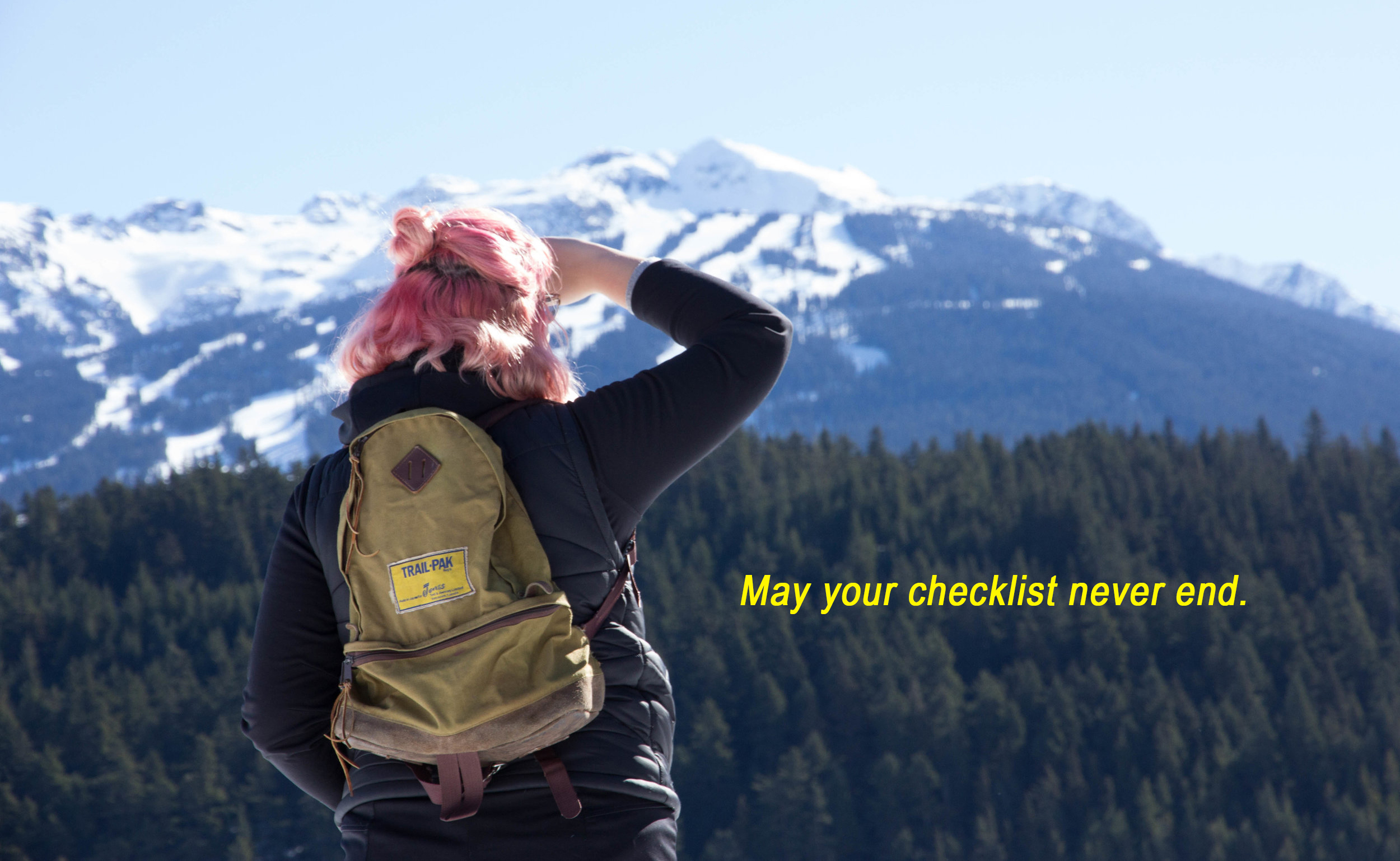 may your checklist never end, mountains.jpg