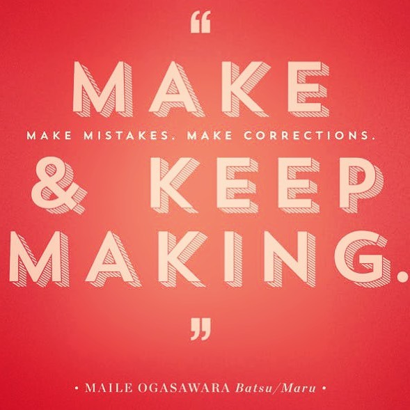 Make mistakes. Make corrections.  Keep making. #whatsyournarrative