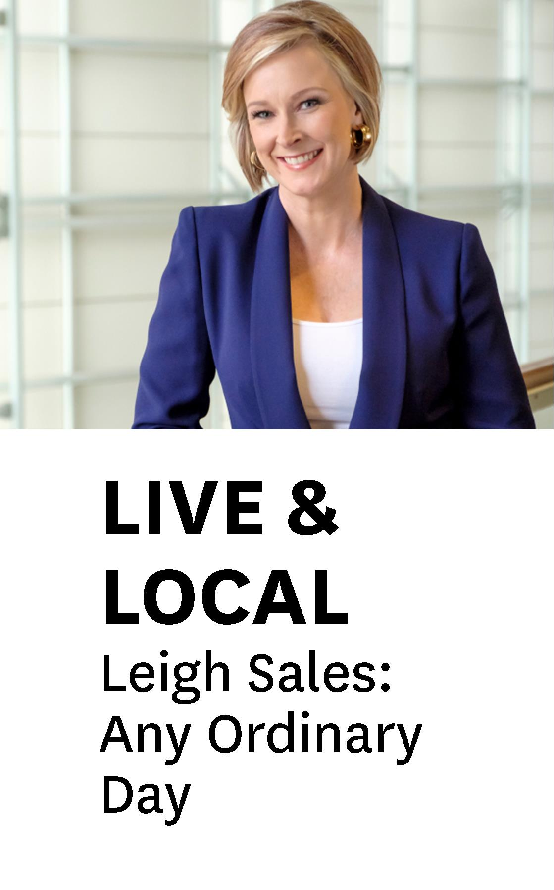 Fri 3 May 9:50 AM - In a special event, Walkley Award-winning anchor of ABC's 7.30 Leigh Sales sheds light on Any Ordinary Day, her layered exploration of how ordinary people endure unthinkable tragedy…