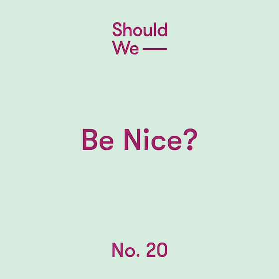 20-Be Nice 560.png