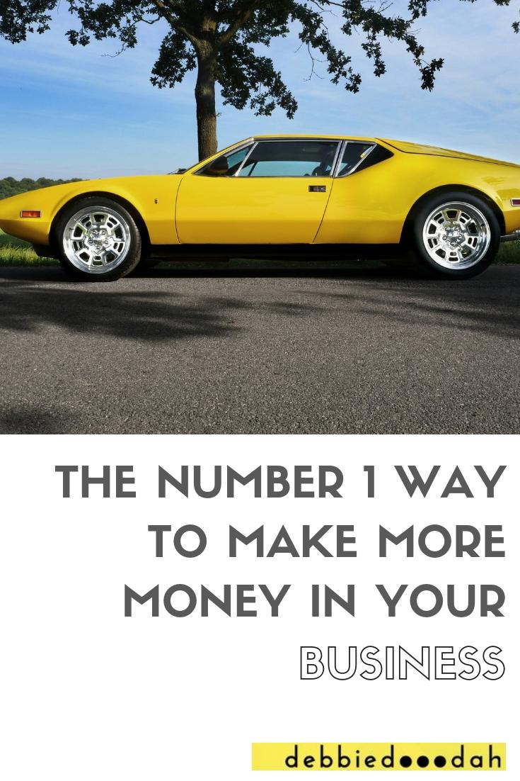 NUMBER 1 WAY TO MAKE MORE MONEY.jpg