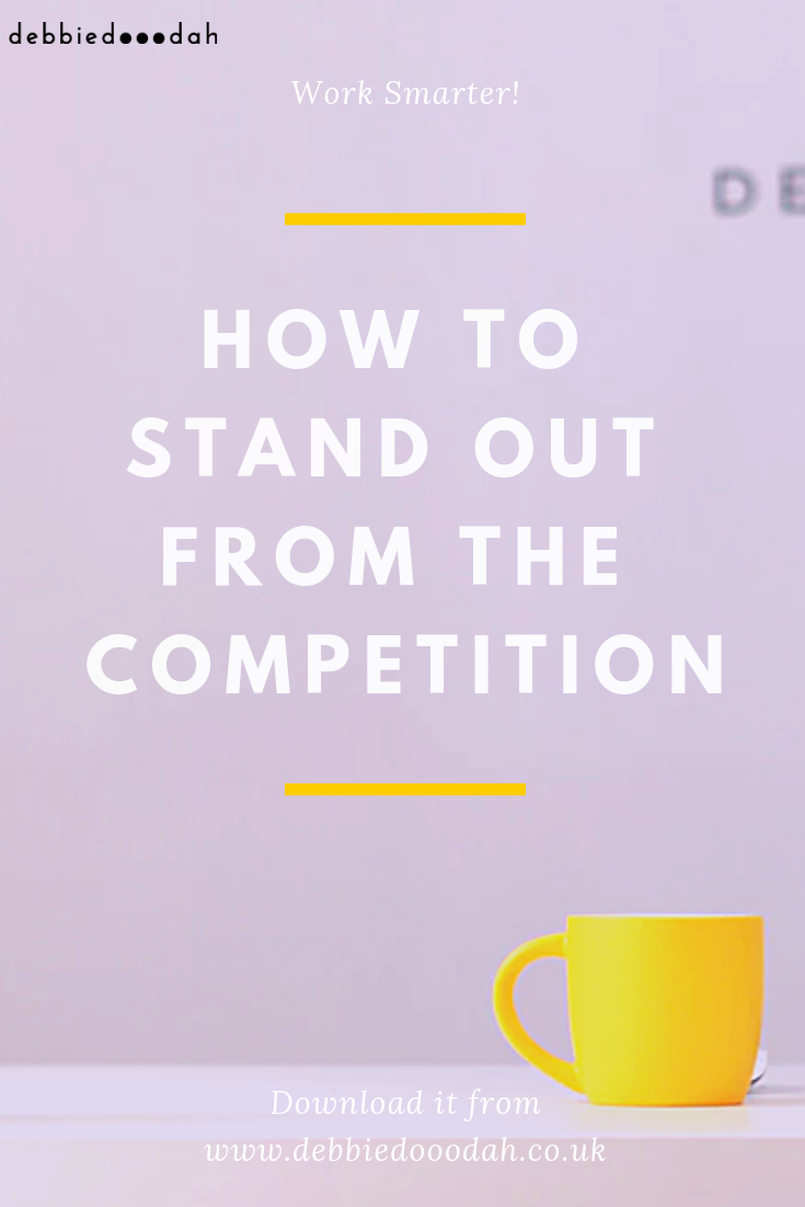 how to stand out from the competition - debbiedooodah.png