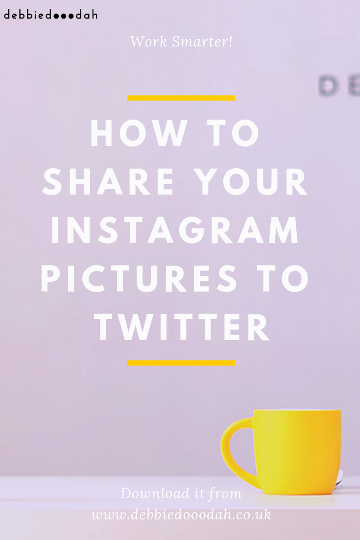 how to share your instagram pictures to twitter - debbiedooodah.png