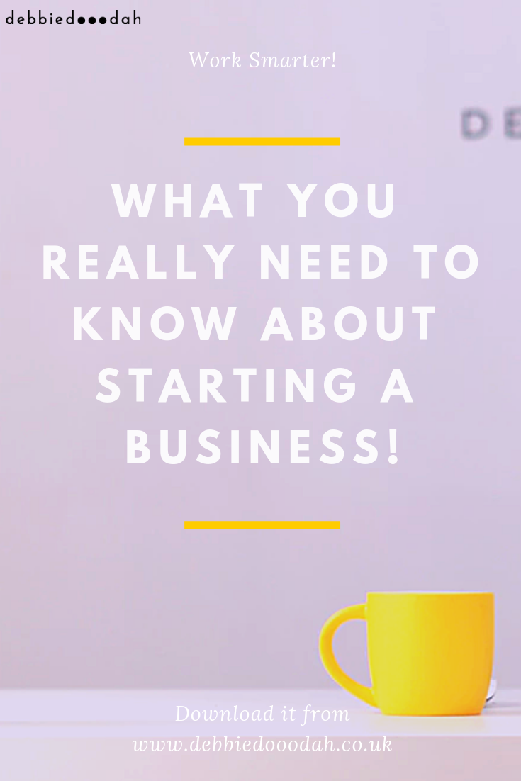 what you really need to know about starting a business - debbiedooodah.png