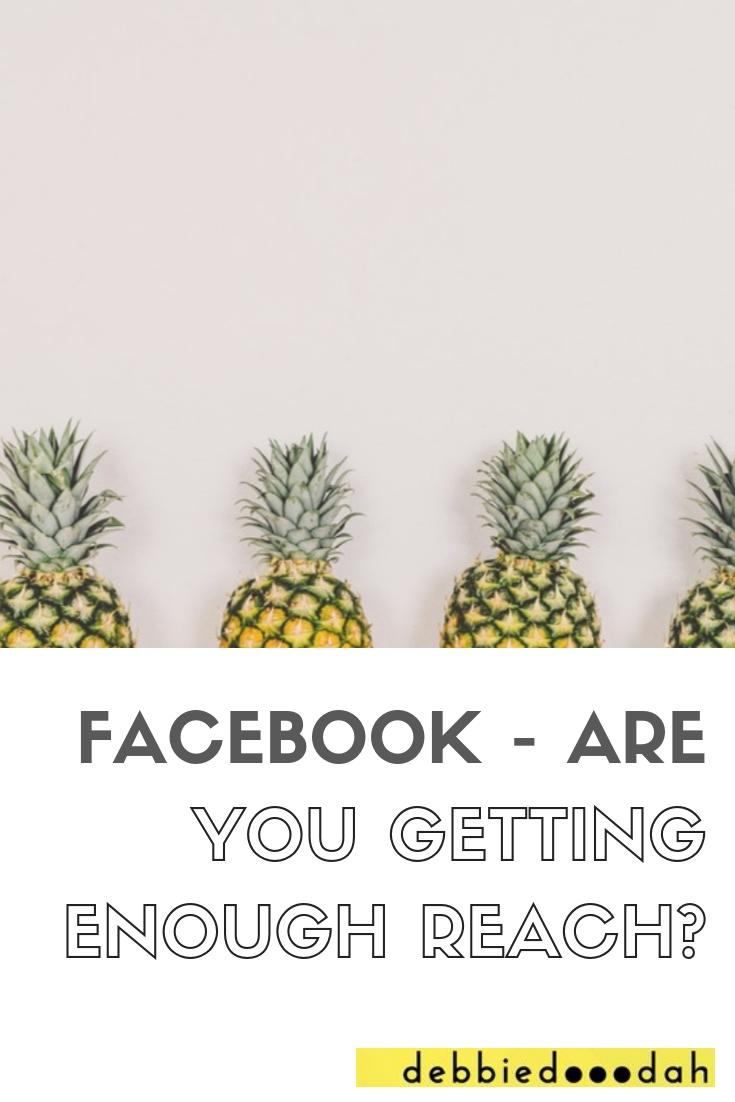 FACEBOOK - ARE YOU GETTING ENOUGH REACH?.jpg