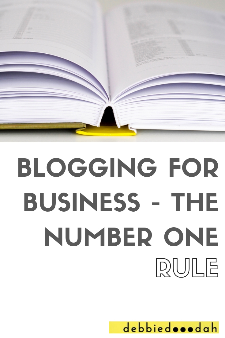 BLOGGING FOR BUSINESS - THE NUMBER ONE RULE.jpg