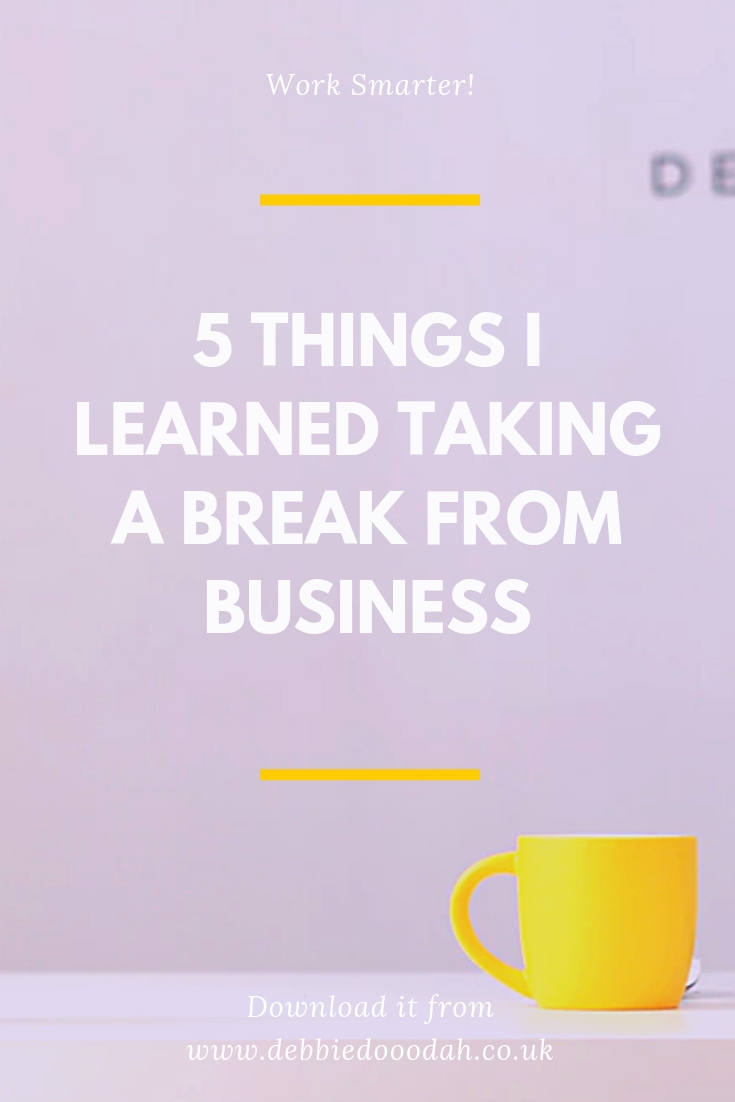 5 Things I Learned Taking A Break From Business.jpg