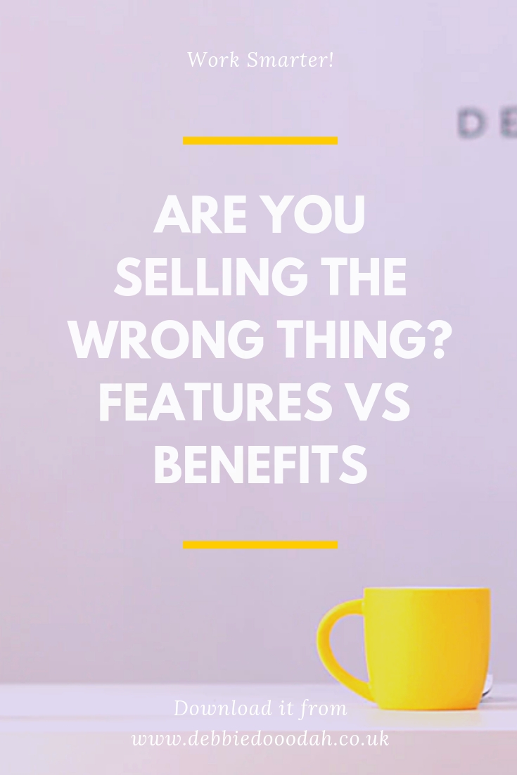 Are You Selling The Wrong Thing_ Features VS Benefits.jpg