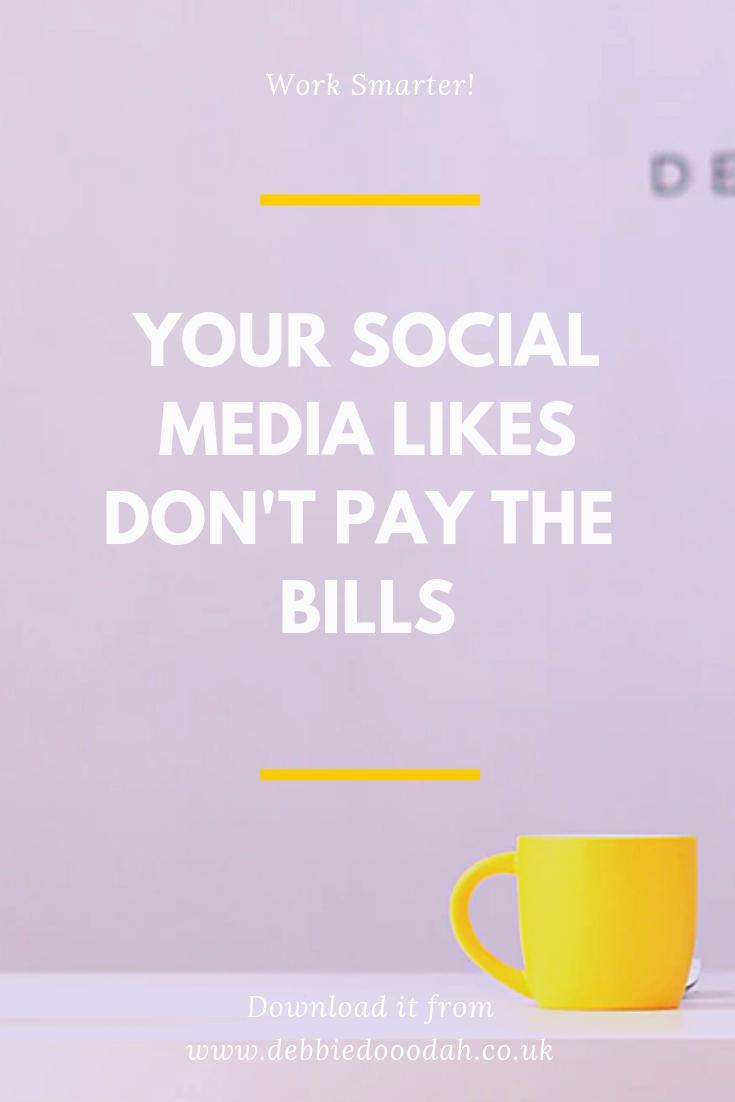 Your Social Media Likes Don't Pay The Bills.jpg