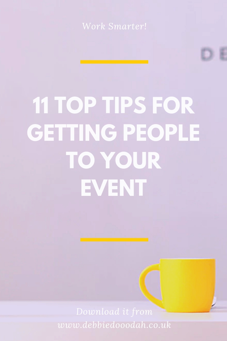 11 Top Tips For Getting People To Your Event.jpg