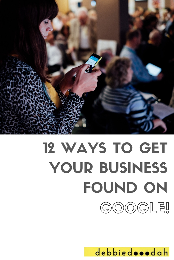 12 WAYS TO GET YOUR BUSINESS FOUND ON GOOGLE!-2.jpg