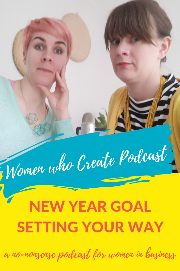 Women who create podcasts - New year goal setting your way.jpg