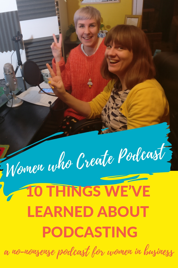 Women who create podcasts - 10 things we've learned about podcasting.jpg
