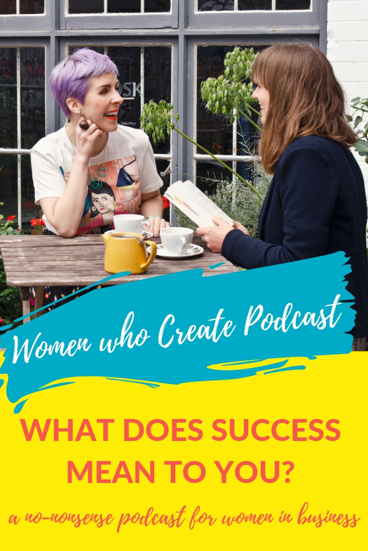 Women who create podcast - What does success mean to you.jpg