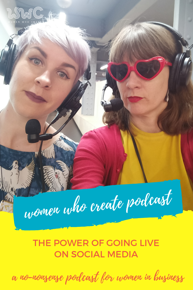 Women Who Create Podcast- The Power of Going Live on Social Media.png