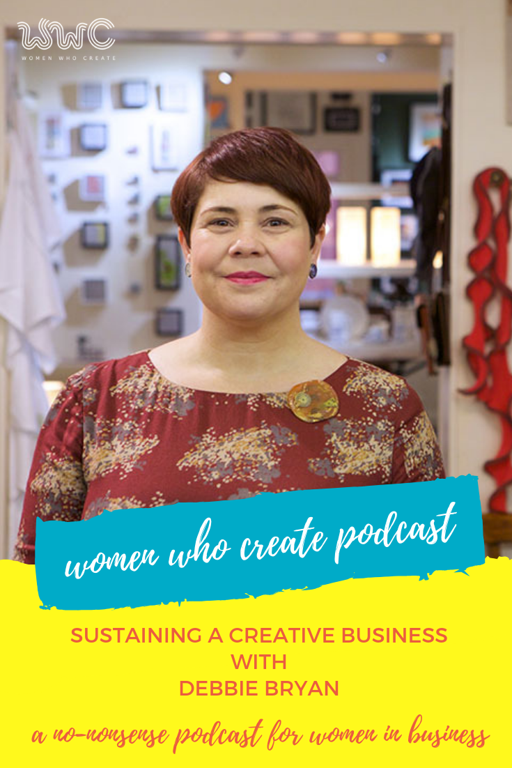Women Who Create Podcast: Sustaining a Creative Business with Debbie Bryan