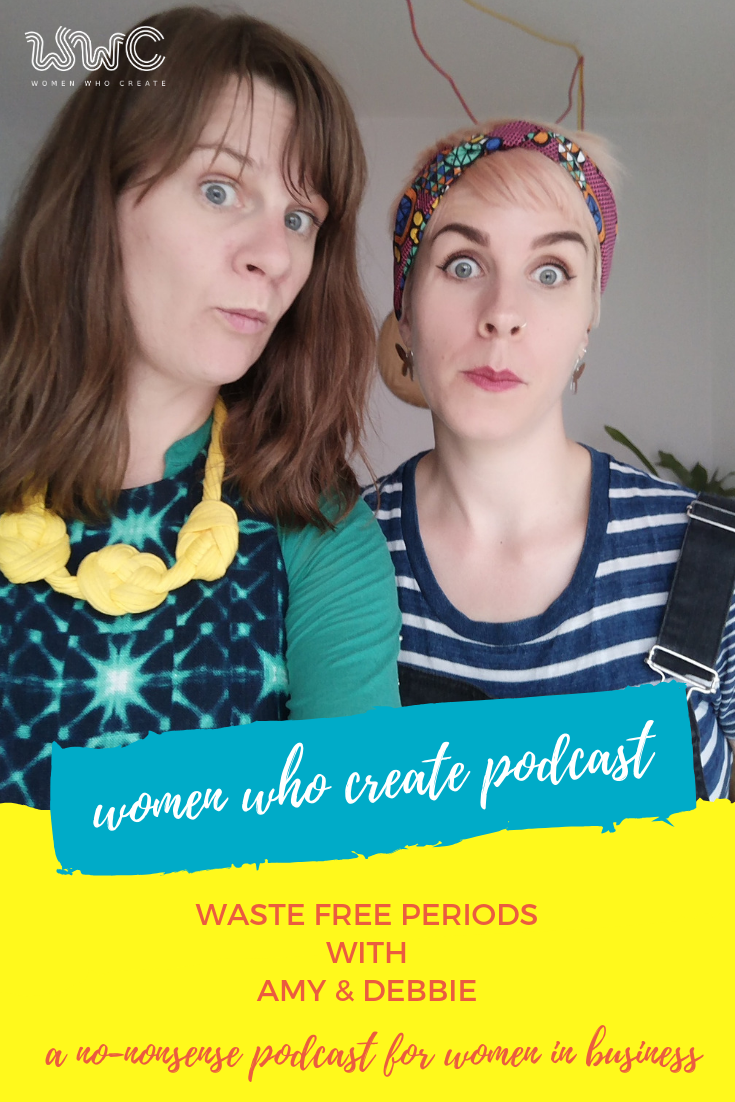Women Who Create Podcast: Waste Free Periods
