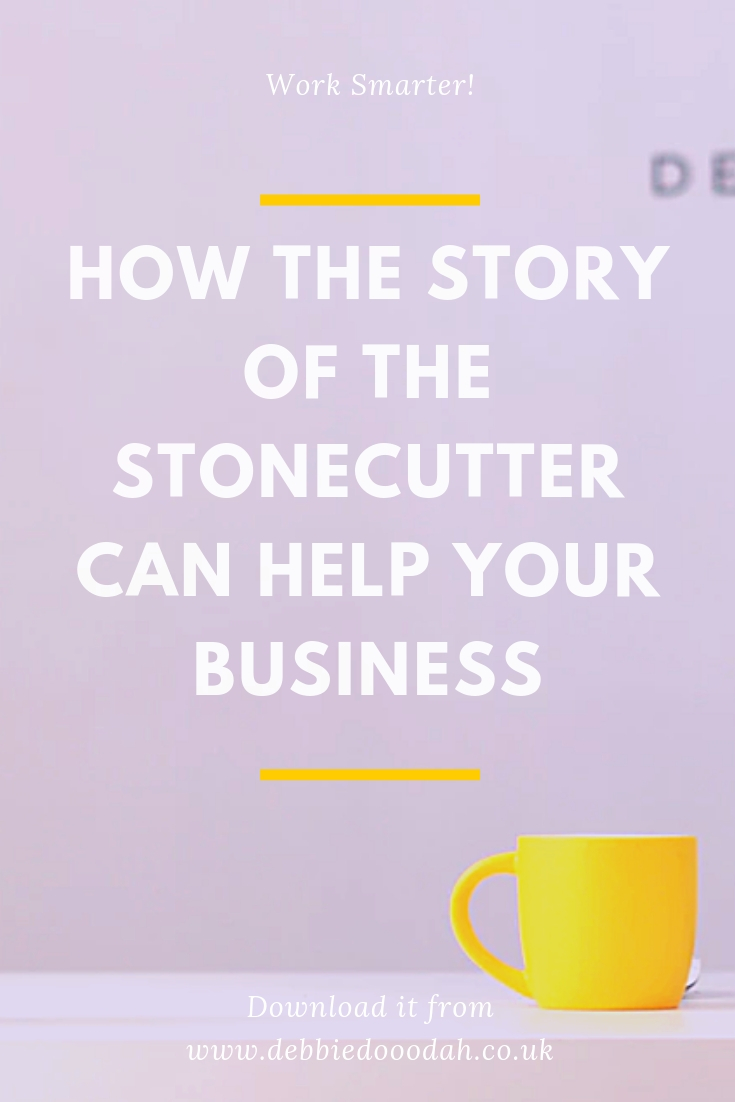 HOW THE STORY OF THE STONECUTTER CAN HELP YOUR BUSINESS.jpg