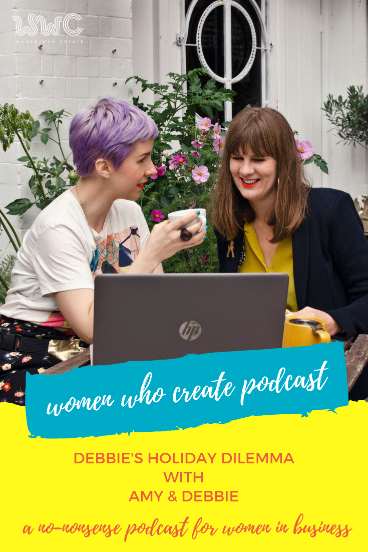 Debbie's Holiday Dilemma: Women Who Create Podcast