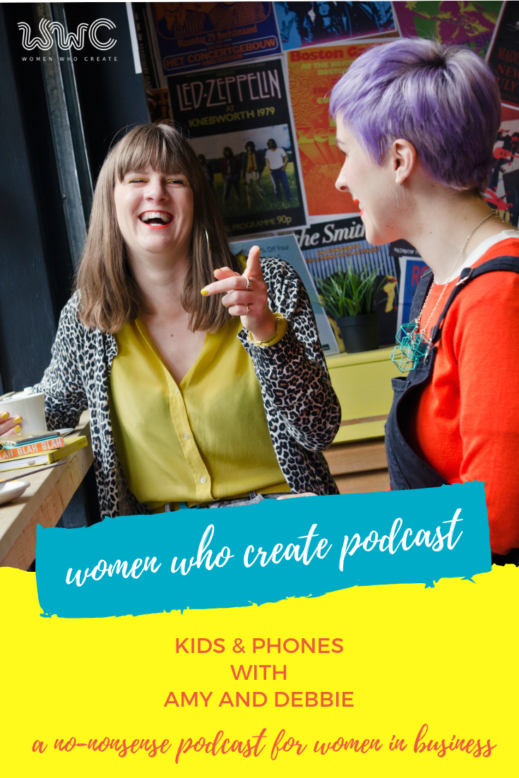 Women Who Create Podcast - Kids and Phones.png
