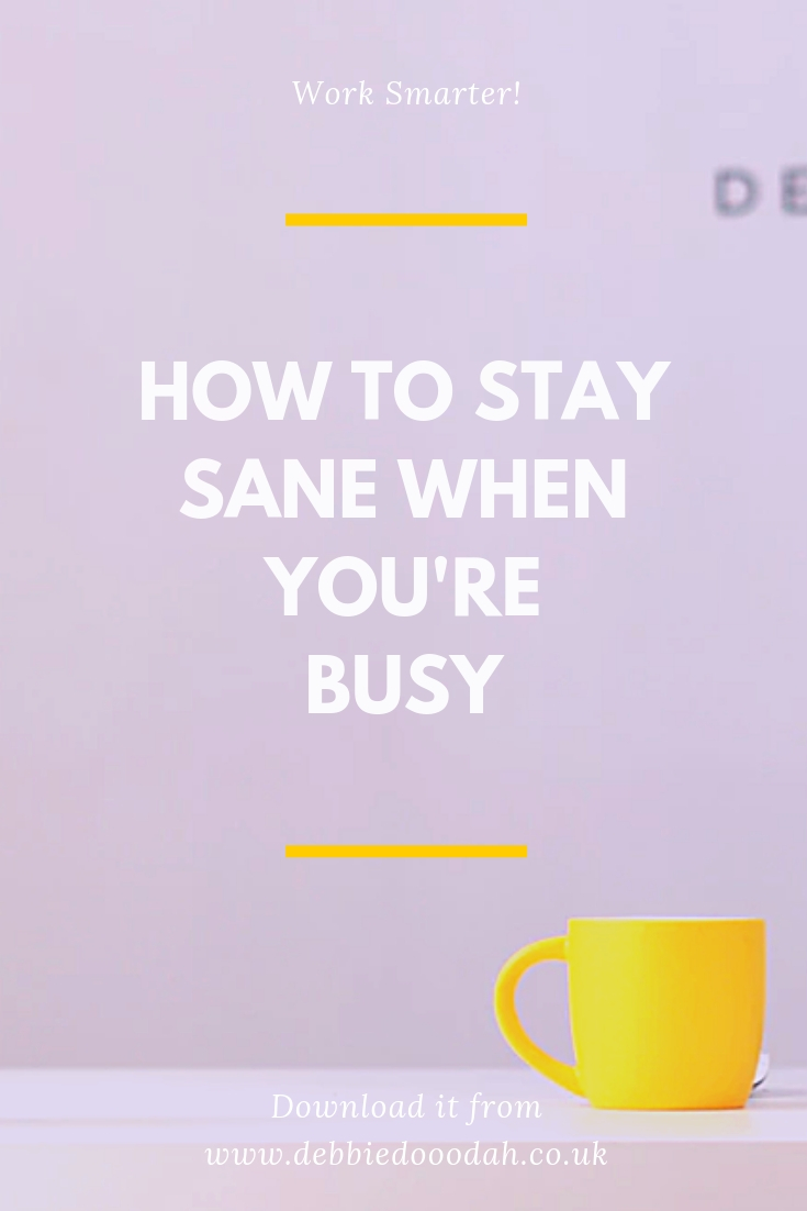 5 Steps To Stay Sane When You're Busy!.jpg