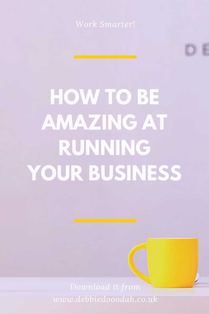 How To Be Amazing At Running Your Own Business.jpg