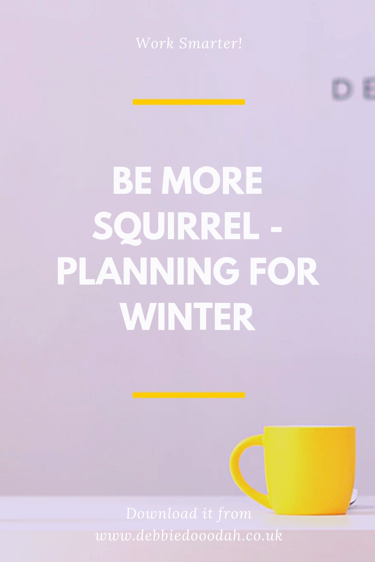 Be More Squirrel - Planning For The Winter.jpg