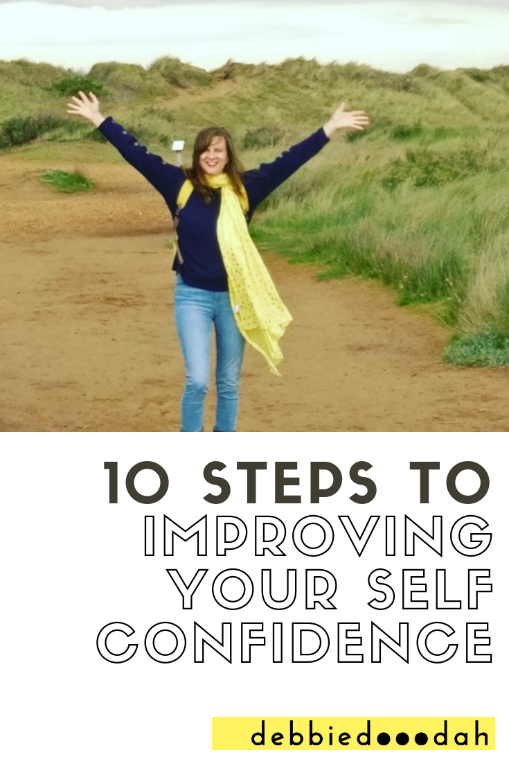 10 STEPS TO IMPROVING YOUR SELF CONFIDENCE