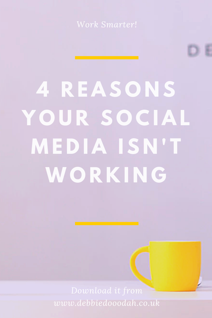 4 REASONS YOUR SOCIAL MEDIA ISN'T WORKING.png
