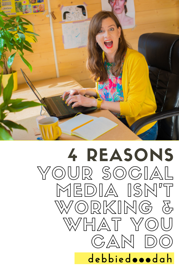4 REASONS YOUR SOCIAL MEDIA ISN'T WORKING AND HOW YOU CAN FIX IT