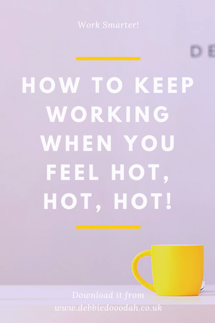 HOW TO KEEP WORKING WHEN YOU FEEL HOT HOT HOT.png