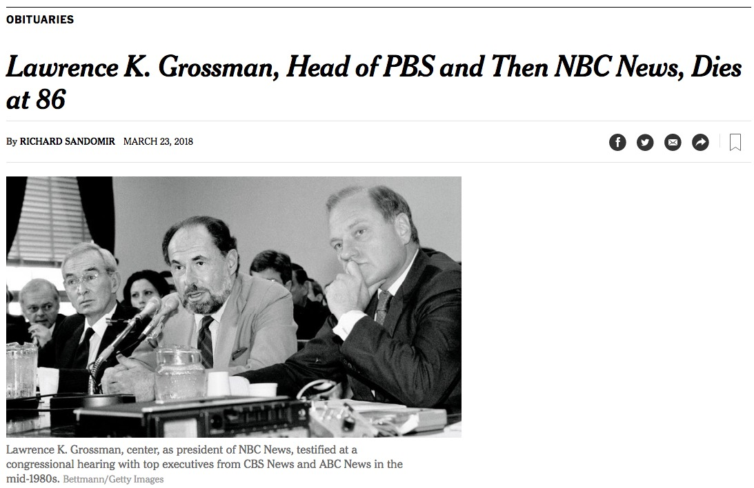 screencapture-nytimes-2018-03-23-obituaries-lawrence-k-grossman-head-of-pbs-and-then-nbc-news-dies-at-86-html-2018-04-10-16_19_04.jpg