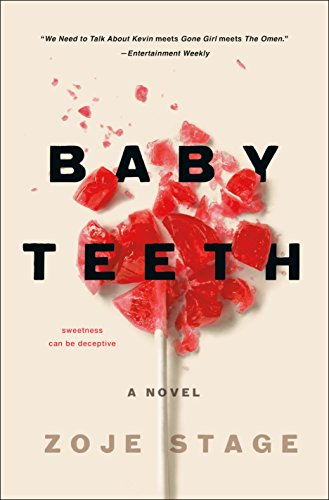 baby teeth by zoje stage - Just wow…Baby Teeth is so authentically creeptastic I think I actually started crushing on the author. Zoje Stage definitely has a gift of unnerving a reader. And that's pretty much all I'm going to say about that.