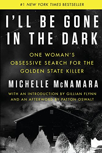 i'll be gone in the dark by michelle mcnamara - This book hit me in my true-crime obsessed core. Kudos to the late and extremely talented Michelle McNamara who definitely played a hand in helping catch 'The Golden State Killer'. This book is nothing short of a masterpiece and I will be shocked if you are capable of easily putting it down.