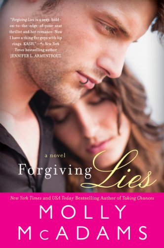 forgiving lies by molly mcadams - Okay, first I just want to say, I tried for like a week to talk the husband into getting a lip ring after reading this, because holy hell did Kash make a lip ring so damn sexy. It didn't going for well, but hey, I tried. Now, to the actual book…..WHOA!!! Undercover cop, serial killer on the loose, and a heroine with a secret of her own. Kash and Rachel are soooooo on my top 5 list of favorite romance couples in all of romancelandia! Must. Read. ASAP.